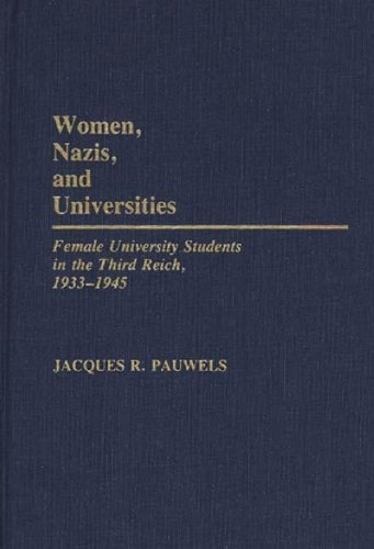 Women, Nazis, and Universities: Female University Students in the Third Reich, 1933-1945 (Contributions in Women's Studies)