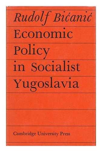 Economic Policy in Socialist Yugoslavia (Cambridge Russian, Soviet and Post-Soviet Studies)