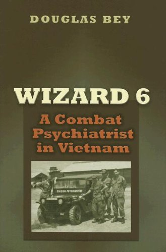 Wizard 6: A Combat Psychiatrist in Vietnam (Texas a & M University Military History Series) by Brand: Texas AnM University Press