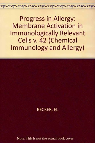 Membrane Activation in Immunologically Relevant Cells (Chemical Immunology and Allergy, Vol. 42) (v. 42)