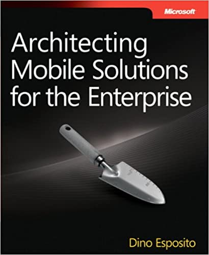 Architecting Mobile Solutions for the Enterprise (Developer Reference)
