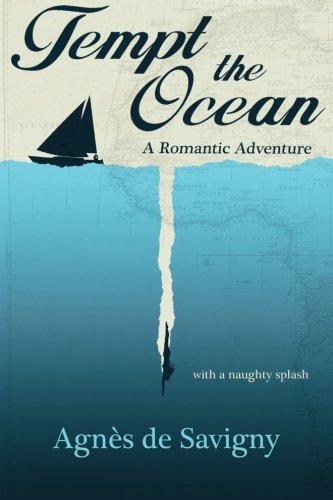 Read Online Tempt the Ocean: A Romantic Adventure (with a Naughty Splash) pdf