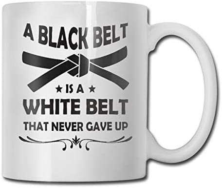 antspuent A Black Belt is A White Belt That Never Gave Up Funny Coffee Mug - 11 Ceramic Coffee Cup - Best Gifts Idea for Christmas, Valentine and Birthday, Father's Day and Mother's Day Cup