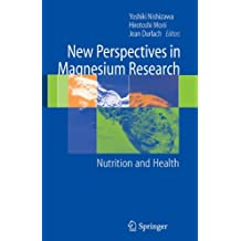 New Perspectives in Magnesium Research: Nutrition and Health