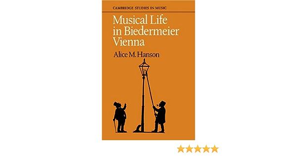 Musical Life In Biedermeier Vienna Cambridge Studies In Music Hanson Alice M 9780521104845 Amazon Com Books