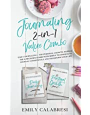 Journaling 2-in-1 Value Combo: Daily Journaling + The Personal Growth Journal: The #1 Beginner Combo With Simple Techniques to Journal Consistently and Transform Your Life