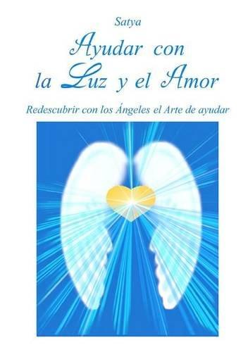 Download Ayudar con la Luz y el Amor (Spanish Edition) ebook