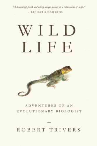 Wild Life: Adventures of an Evolutionary Biologist