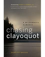 Chasing Clayoquot: A Wilderness Almanac