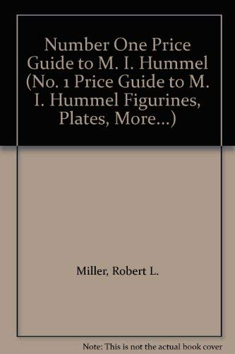 - Number One Price Guide to M. I. Hummel (No. 1 Price Guide to M. I. Hummel Figurines, Plates, More...)