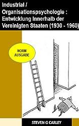 Industrial / Organisationspsychologie : Entwicklung Innerhalb der Vereinigten Staaten ( 1930 - 1960 )