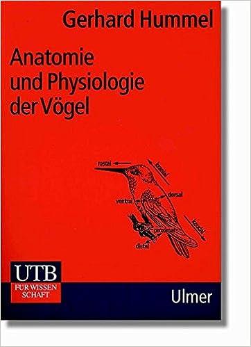 Anatomie und Physiologie der Vögel: Kompendium für Studium und ...