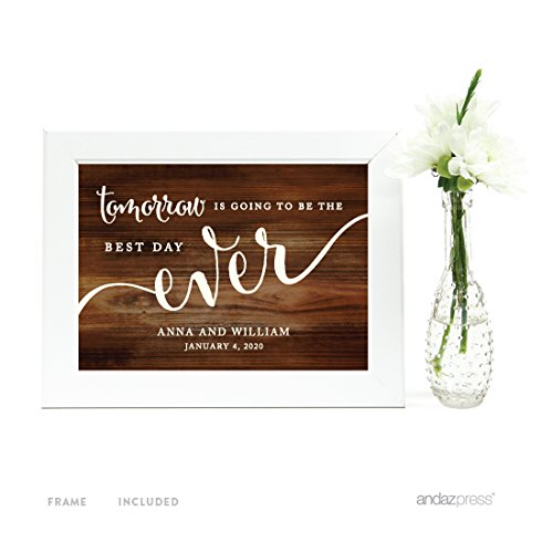 Andaz Press Personalized Wedding Framed Party Signs, Rustic Wood Print, 5x7-inch, Tomorrow is Going to be the Best Day Ever Rehearsal Dinner Sign, 1-Pack, Includes Frame, Custom Made Any Name ()