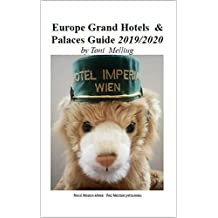 Europe Grand Hotels & Palaces Guide: 2019/2020 (French Edition)