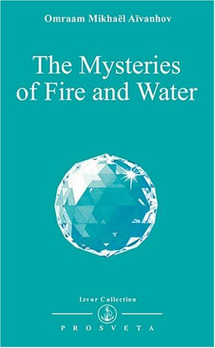 The Mysteries of Fire and Water (Izvor Collection)