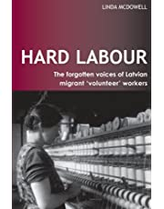Hard Labour: The Forgotten Voices of Latvian Migrant 'Volunteer' Workers
