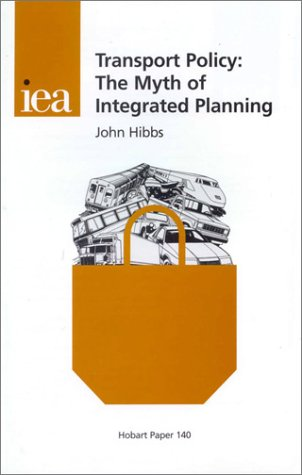Price comparison product image Transport Policy: The Myth of Integrated Planning (Hobart Paper, 140)