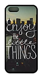 Enjoy The Little Things Quote Theme Iphone 5 5S Case TPU Material
