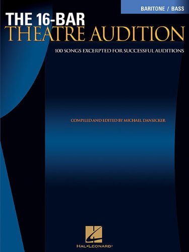 The 16-Bar Theatre Audition: 100 Songs Excerpted For Succesful Auditions (Vocal Collection-Baritone/Bass)
