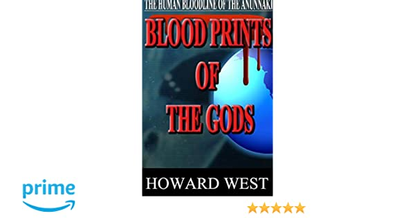Blood Prints of the Gods: The Human Bloodline of the Anunnaki