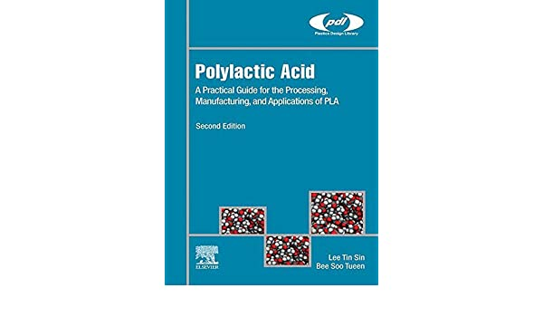 Polylactic Acid: A Practical Guide for the Processing ...