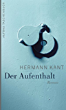 Der Aufenthalt: Roman (German Edition)