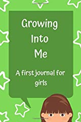 Growing Into Me: A First Journal for Girls - Green Paperback