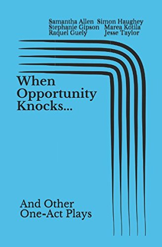 When Opportunity Knocks.: And Other One-Act Plays