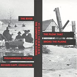 Virgil Thomson: The Complete Film Scores- The River / The Plow That Broke the Plains