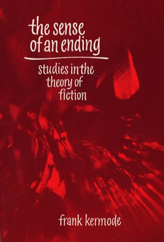 The Sense of an Ending: Studies in the Theory of Fiction