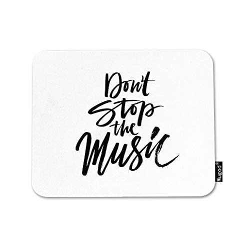 (Mugod Music Quote Mouse Pad Don't Stop The Music Positive Slogan Black and White Gaming Mouse Mat Non-Slip Rubber Base Mousepad for Computer Laptop PC Desk Office&Home Working 9.5x7.9 Inch)