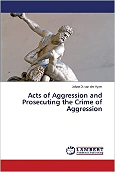 Book Acts of Aggression and Prosecuting the Crime of Aggression