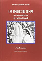 Les images du temps dans Vaghe stelle dell'Orsa de Luchino Visconti (L'oeil vivant) (French Edition)