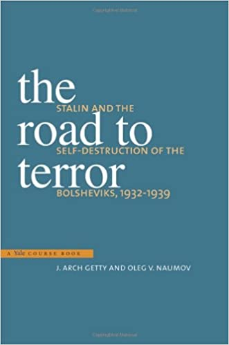 The Road To Terror Stalin And The Self Destruction Of The