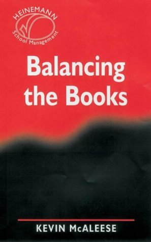 Balancing the Books (Heinemann School Management) by McAleese Kevin (2000-03-15) Paperback