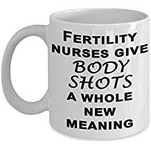 Fertility Nurse Mug - Giving Body Shots a Whole New Meaning - Funny Gifts for Nurses