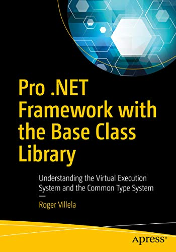 (Pro .NET Framework with the Base Class Library: Understanding the Virtual Execution System and the Common Type)