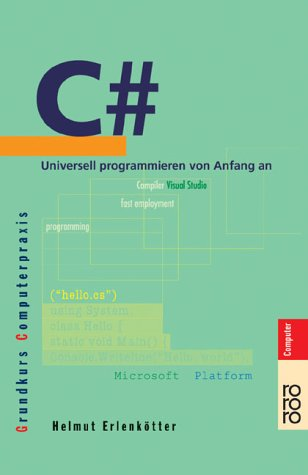 C# : universell programmieren von Anfang an Taschenbuch – 2. Januar 2002 Helmut Erlenkötter rororo 3499612046 MAK_9783499612046