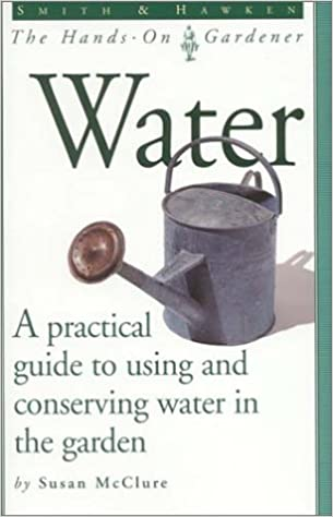 Book Smith and Hawken: Water (Smith & Hawken - the hands-on gardener)