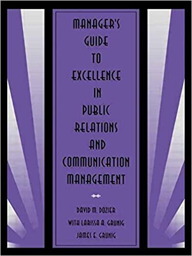 Manager's Guide to Excellence in Public Relations and Communication Management (Routledge Communication Series) – July 3, 1995