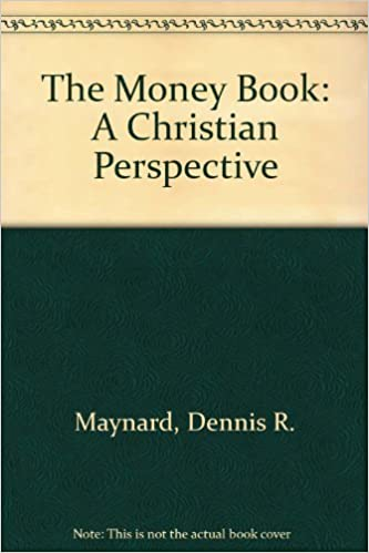 Book The Money Book: A Christian Perspective by Dennis R. Maynard (1994-08-04)