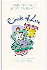 Circle of Love: A Devotional for Mothers Paperback