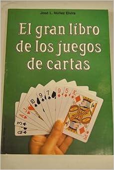 El gran libro de los juegos de cartas: Jose L. Nunez Elvira ...