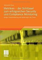 Metriken – der Schlüssel zum erfolgreichen Security und Compliance Monitoring: Design, Implementierung und Validierung in der Praxis Front Cover