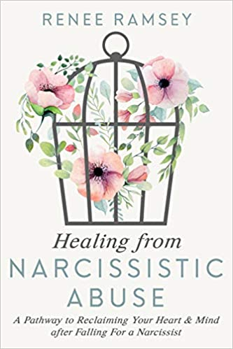 Healing From Narcissistic Abuse-: A Pathway to Reclaiming Your Heart