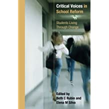 Critical Voices in School Reform: Students Living through Change
