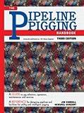 Pipeline Pigging Handbook, Cordell, Jim and Vanzant, Hershel, 0971794537