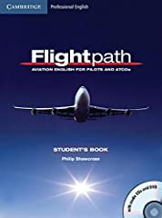 Flightpath is the definitive course for pilots and Air Traffic Controllers who need an ICAO4 level of English to work in the industry. Flightpath is the only Aviation English course to offer a thorough grounding in the full range of communica...