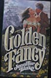 Golden Fancy, Jennifer Blake, 0449143694