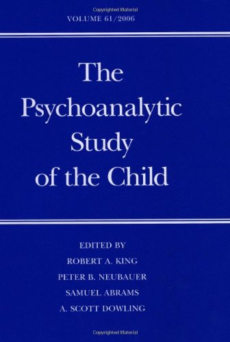 The Psychoanalytic Study of the Child: Volume 61 (The Psychoanalytic Study of the Child Series)